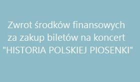 """Koncert """"HISTORIA POLSKIEJ PIOSENKI"""" – odwołany – zwrot środków za zakup biletów"""